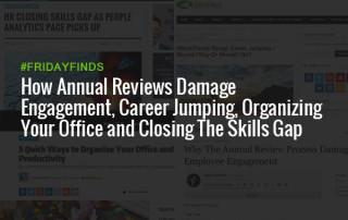 周五发现,年度考核如何影响员工敬业度、跳槽、组织办公室和缩小技能差距