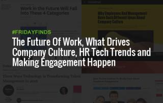 对未来的工作,是什么推动了企业文化,人力资源技术发展趋势,并制作订婚恰巧#FridayFinds