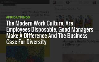 现代的工作文化,职工一次性的,优秀的管理者有所作为,业务案例多样性#FridayFinds