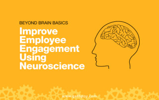 Beyond Brain Basics: Improve Employee Engagement using Neuroscience