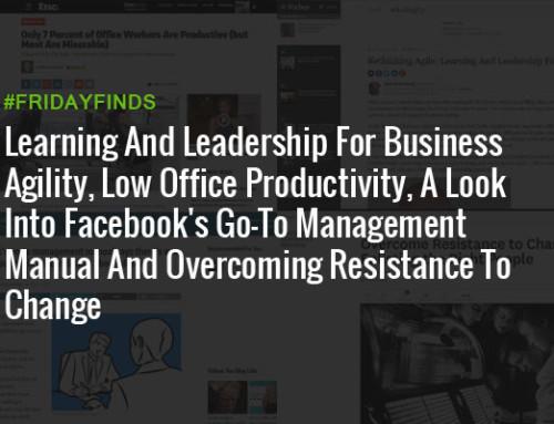 学习和领导对于业务敏捷性,低办公效率,走进一看Facebook的去到管理手册与克服变革阻力#FridayFinds188宝金博网站