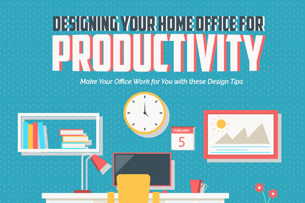 [Infographic] Designing Your Home Office for Productivity